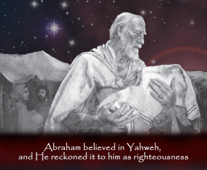 ABRAHAM BELIEVED GOD ...