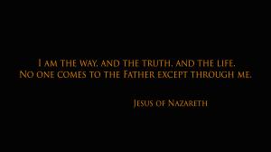 JOHN 14-6 I AM THE WAY THE TRUTH THE LIFE